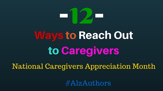 12 Ways to Reach Out to Caregivers During National Caregivers Appreciation Month